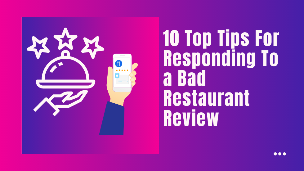 Digital reputation management – Top 10 tips for responding to a bad restaurant review