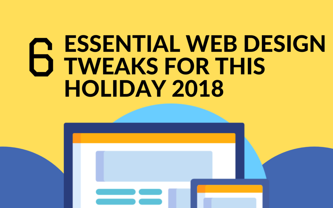 6 Essential Web Design Tweaks to Increase Conversion This Christmas Holiday 2018