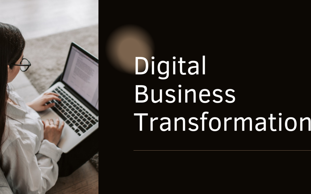 4 Benefits of a Digital Business Transformation
