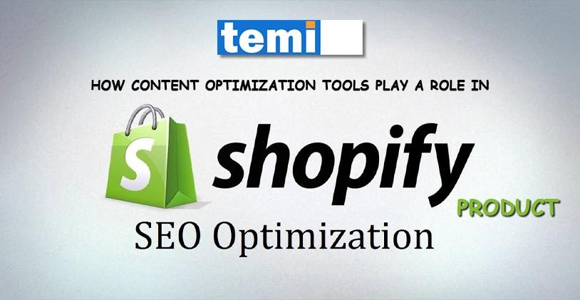 How Content Optimization Tools play a Role in Shopify Product SEO