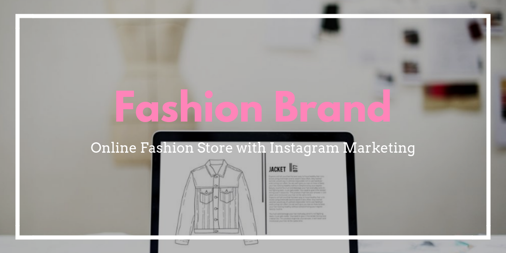 Redefining fashion brand marketing with Instagram
