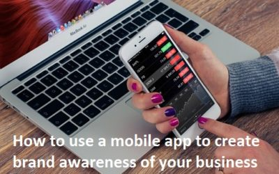 How to use a mobile app to create brand awareness of your business