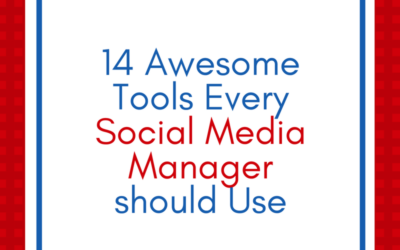 14 Awesome Tools Every Social Media Manager should Use